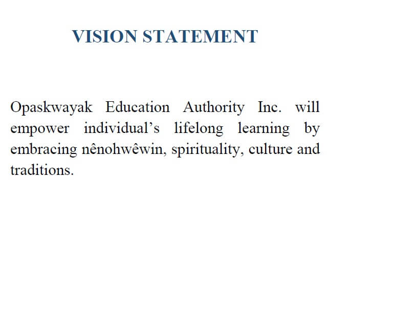 vision statement opaskwayak educational authority inc